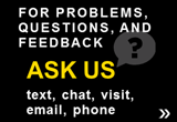 Ask us: via chat, in person, email or phone